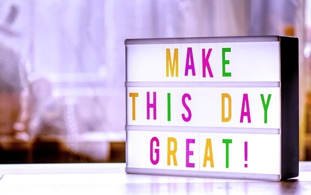 make-the-day-great-4166221_640